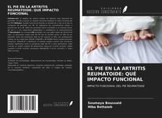 Capa do livro de EL PIE EN LA ARTRITIS REUMATOIDE: QUÉ IMPACTO FUNCIONAL
