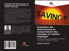 Bookcover of Évaluation des déterminants du comportement des ménages en matière d'épargne