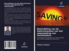 Bookcover of Beoordeling van de determinanten van het spaargedrag van huishoudens