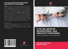 Capa do livro de O PÉ NA ARTRITE REUMATÓIDE: QUE IMPACTO FUNCIONAL