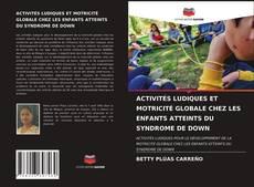 Bookcover of ACTIVITÉS LUDIQUES ET MOTRICITÉ GLOBALE CHEZ LES ENFANTS ATTEINTS DU SYNDROME DE DOWN