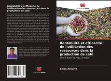 Buchcover von Rentabilité et efficacité de l'utilisation des ressources dans la production de café