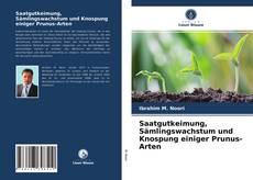 Buchcover von Saatgutkeimung, Sämlingswachstum und Knospung einiger Prunus-Arten