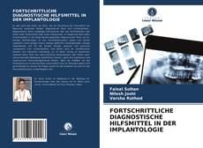 Buchcover von FORTSCHRITTLICHE DIAGNOSTISCHE HILFSMITTEL IN DER IMPLANTOLOGIE