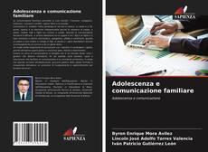 Couverture de Adolescenza e comunicazione familiare