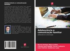 Bookcover of Adolescência e comunicação familiar