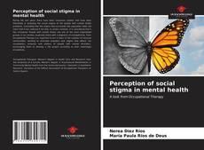 Обложка Perception of social stigma in mental health