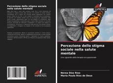 Bookcover of Percezione dello stigma sociale nella salute mentale