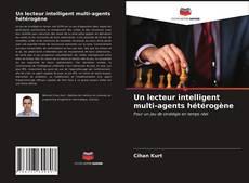 Bookcover of Un lecteur intelligent multi-agents hétérogène