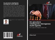 Bookcover of Un giocatore intelligente eterogeneo multi-agente