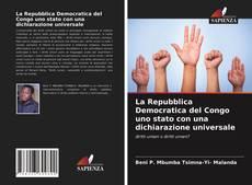 Bookcover of La Repubblica Democratica del Congo uno stato con una dichiarazione universale