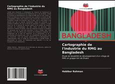 Copertina di Cartographie de l'industrie du RMG au Bangladesh