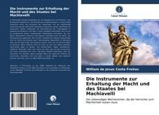 Die Instrumente zur Erhaltung der Macht und des Staates bei Machiavelli kitap kapağı