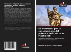 Bookcover of Gli strumenti per la conservazione del potere e dello stato in Machiavelli
