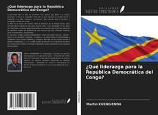 Portada del libro de ¿Qué liderazgo para la República Democrática del Congo?