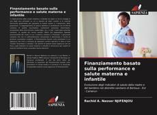 Bookcover of Finanziamento basato sulla performance e salute materna e infantile