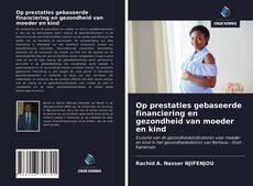 Portada del libro de Op prestaties gebaseerde financiering en gezondheid van moeder en kind