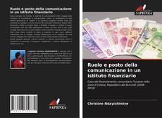 Bookcover of Ruolo e posto della comunicazione in un istituto finanziario