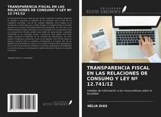 Bookcover of TRANSPARENCIA FISCAL EN LAS RELACIONES DE CONSUMO Y LEY Nº 12.741/12