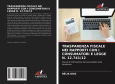 Bookcover of TRASPARENZA FISCALE NEI RAPPORTI CON I CONSUMATORI E LEGGE N. 12.741/12