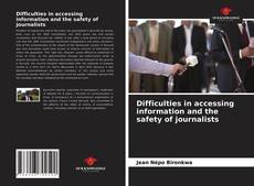 Bookcover of Difficulties in accessing information and the safety of journalists