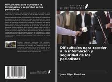 Portada del libro de Dificultades para acceder a la información y seguridad de los periodistas