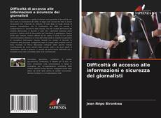 Difficoltà di accesso alle informazioni e sicurezza dei giornalisti的封面