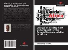 Bookcover of Critique of development and proposal for the Resumption as a solution for Africa