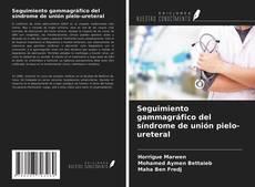 Portada del libro de Seguimiento gammagráfico del síndrome de unión pielo-ureteral