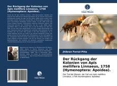 Bookcover of Der Rückgang der Kolonien von Apis mellifera Linnaeus, 1758 (Hymenoptera: Apoidea).