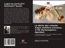 Bookcover of Le déclin des colonies d'Apis mellifera Linnaeus, 1758 (Hymenoptera : Apoidea).