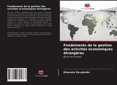 Copertina di Fondements de la gestion des activités économiques étrangères