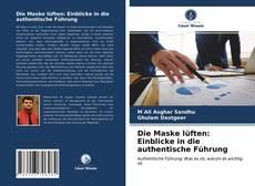 Bookcover of Die Maske lüften: Einblicke in die authentische Führung