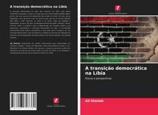 A transição democrática na Líbia的封面