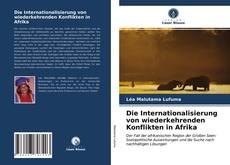 Capa do livro de Die Internationalisierung von wiederkehrenden Konflikten in Afrika
