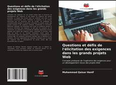 Bookcover of Questions et défis de l'élicitation des exigences dans les grands projets Web