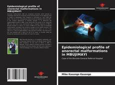 Bookcover of Epidemiological profile of anorectal malformations in MBUJIMAYI
