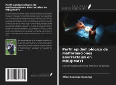 Portada del libro de Perfil epidemiológico de malformaciones anorrectales en MBUJIMAYI
