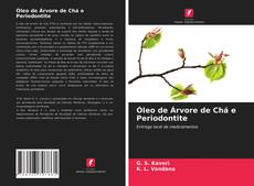 Capa do livro de Óleo de Árvore de Chá e Periodontite