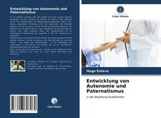 Portada del libro de Entwicklung von Autonomie und Paternalismus