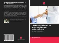 Capa do livro de Desenvolvimento da autonomia e do paternalismo