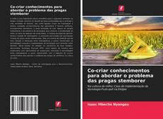 Capa do livro de Co-criar conhecimentos para abordar o problema das pragas stemborer