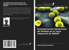 Portada del libro de Contaminación bacteriana de fómites en la zona comercial de KNUST
