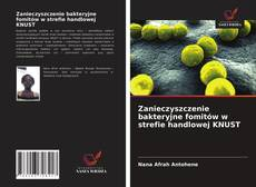 Zanieczyszczenie bakteryjne fomitów w strefie handlowej KNUST kitap kapağı