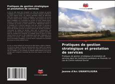 Couverture de Pratiques de gestion stratégique et prestation de services