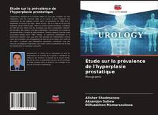 Bookcover of Étude sur la prévalence de l'hyperplasie prostatique