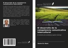 Bookcover of El desarrollo de la competencia comunicativa intercultural