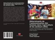 Обложка Déterminants de l'autonomisation des femmes dans l'agriculture et les secteurs alliés