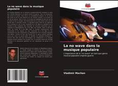 Couverture de La no wave dans la musique populaire