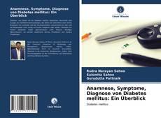 Anamnese, Symptome, Diagnose von Diabetes mellitus: Ein Überblick kitap kapağı